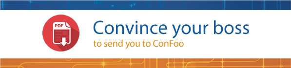 Convince your boss to send you to ConFoo. Click for PDF.