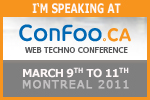 I am speaking at ConFoo Web Techno Conference. March 9th to 11th 2011. Montreal