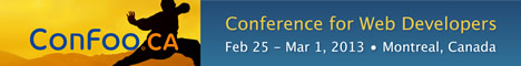 ConFoo Web Techno Conference. February 25 - March  1, 2013 | Montreal, Canada